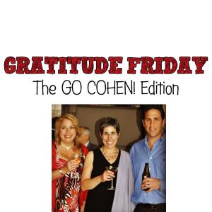 Grat Friday - GO COHEN! Edition