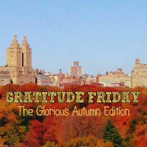 Grat Friday - Glorious Autumn