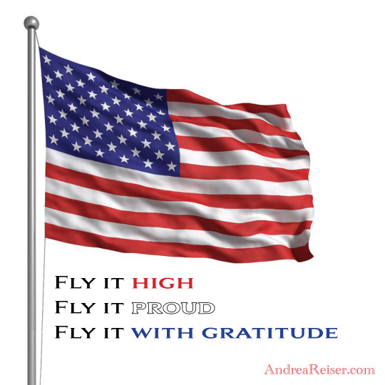 Fly it high, fly it proud, fly it with gratitude 4th of July