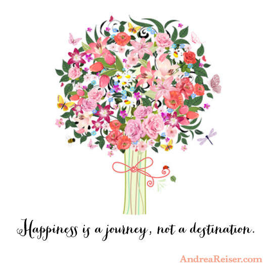 Happiness is a journey, not a destination