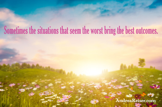Sometimes the situations that seem the worst bring the best outcomes