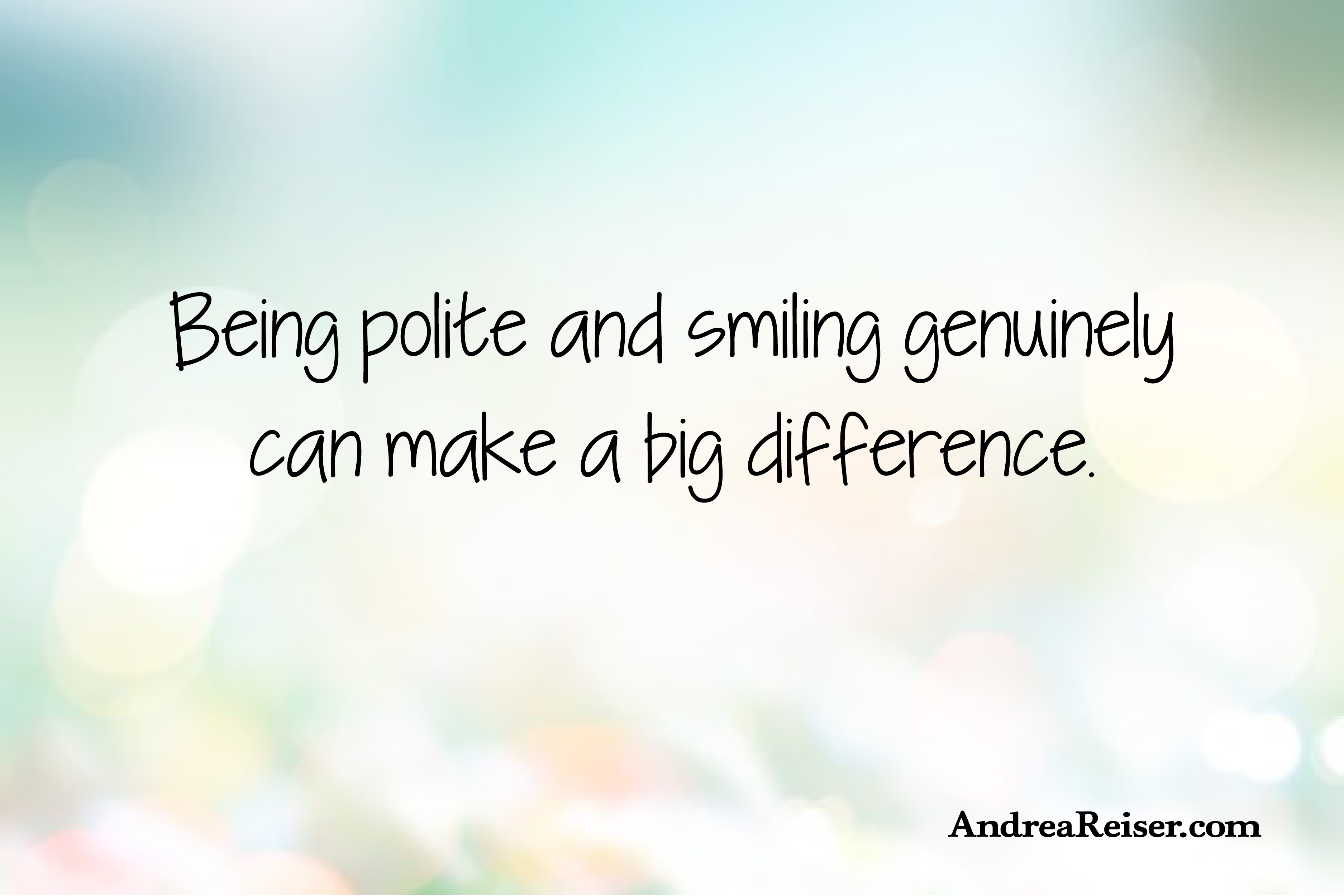 Being Polite And Smiling Genuinely Can Make A Big