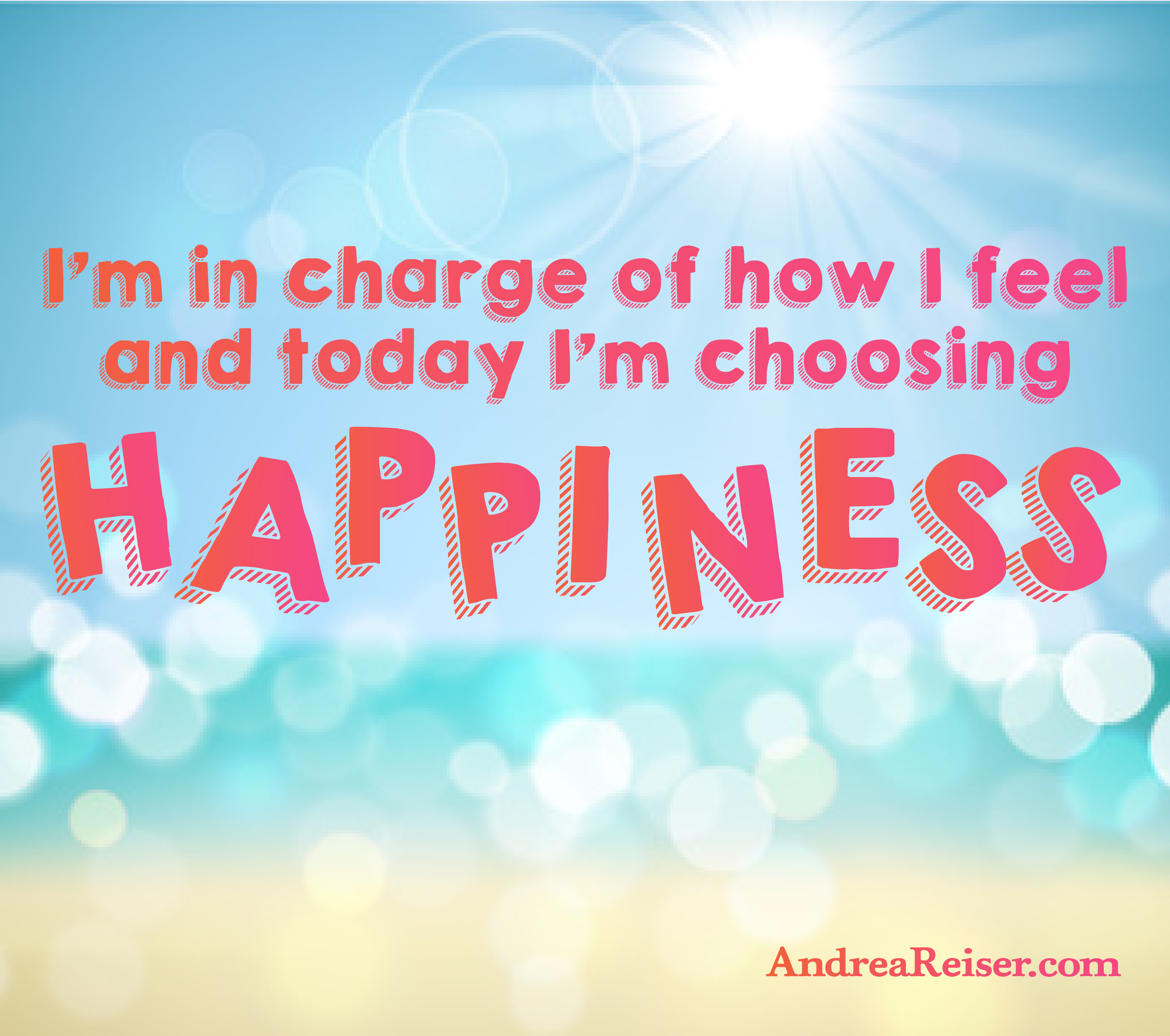 Quote For Today About Happiness Today I'm Choosing Happiness  Andrea Reiser Andrea Reiser
