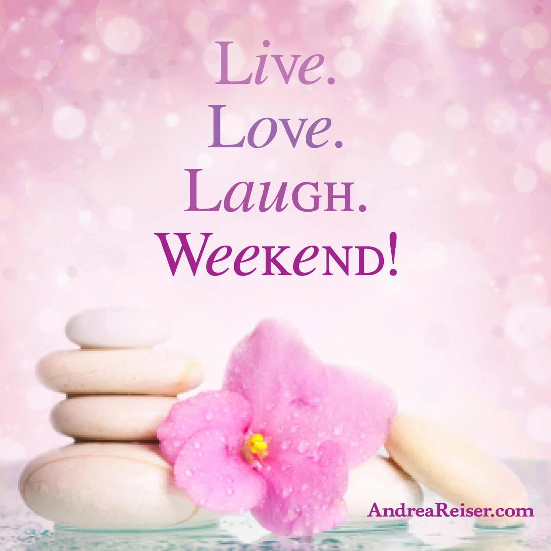 Live Love Laugh Quote Weekend Livelovelaughweekend  Andrea Reiser Andrea Reiser
