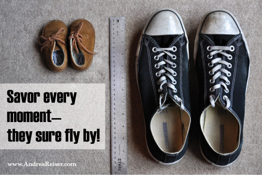 Savor every moment, they sure fly by WITH SHOES