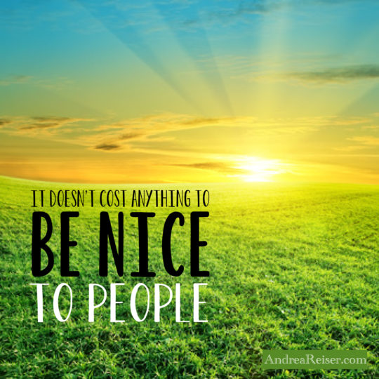 It Doesn't Cost Anything to be Nice to People