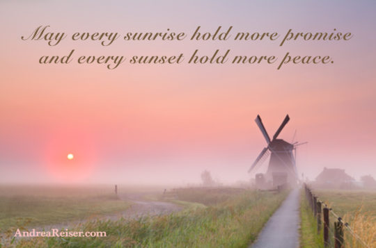May every sunrise hold more promise, and every sunset hold more peace