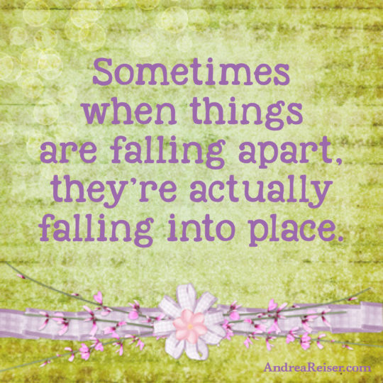 Sometimes when things are falling apart, they're actually falling into place