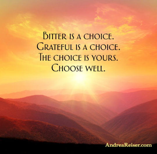 bitter-is-a-choice-grateful-is-a-choice-the-choice-is-yours-choose-well